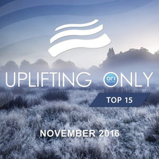 Uplifting Only Top 15: November 2016 mp3 Compilation by Various Artists