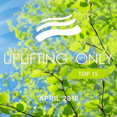 Uplifting Only Top 15: April 2016 mp3 Compilation by Various Artists