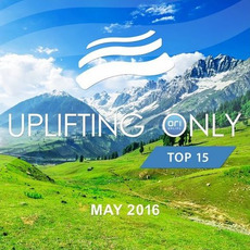Uplifting Only Top 15: May 2016 mp3 Compilation by Various Artists