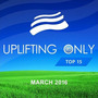 Uplifting Only Top 15: March 2016