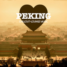 Peking Chillout-Lounge Music mp3 Compilation by Various Artists