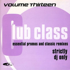 Club Class, Volume Thirteen mp3 Compilation by Various Artists
