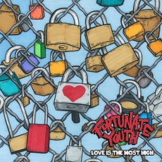 Love Is The Most High mp3 Artist Compilation by Fortunate Youth
