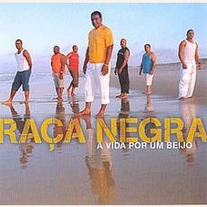 A Vida Por Um Beijo mp3 Artist Compilation by Banda Raça Negra