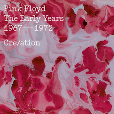 The Early Years: 1967-1972: Cre/ation mp3 Artist Compilation by Pink Floyd