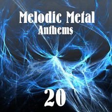 Melodic Metal Anthems 20 mp3 Compilation by Various Artists