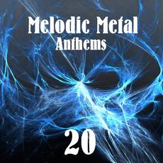 Melodic Metal Anthems 20