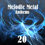 Melodic Metal Anthems 20