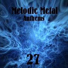 Melodic Metal Anthems 27 mp3 Compilation by Various Artists