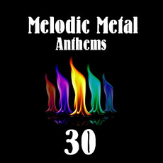 Melodic Metal Anthems 30 mp3 Compilation by Various Artists