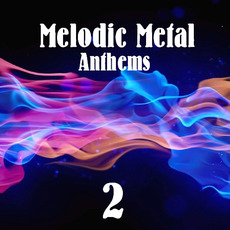 Melodic Metal Anthems 2 mp3 Compilation by Various Artists