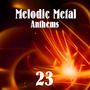 Melodic Metal Anthems 23