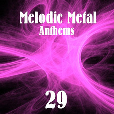 Melodic Metal Anthems 29 mp3 Compilation by Various Artists