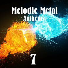 Melodic Metal Anthems 7 mp3 Compilation by Various Artists