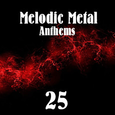 Melodic Metal Anthems 25 mp3 Compilation by Various Artists