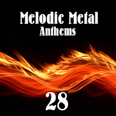 Melodic Metal Anthems 28 mp3 Compilation by Various Artists