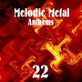 Melodic Metal Anthems 22