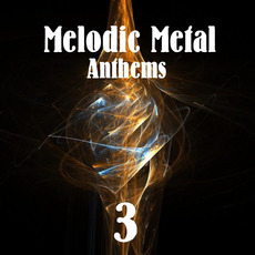 Melodic Metal Anthems 3 mp3 Compilation by Various Artists