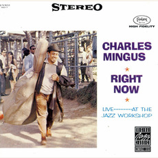 Right Now: Live at the Jazz Workshop (Re-Issue) mp3 Live by Charles Mingus