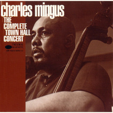 The Complete Town Hall Concert (Re-Issue) mp3 Live by Charles Mingus