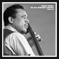 The Jazz Workshop Concerts 1964-65 mp3 Live by Charles Mingus