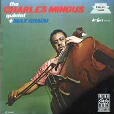 The Charles Mingus Quintet + Max Roach (Re-Issue) mp3 Live by Charles Mingus