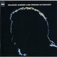 Charles Mingus and Friends in Concert (Remastered) mp3 Live by Charles Mingus