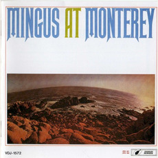Mingus at Monterey (Japanese Edition) mp3 Live by Charles Mingus