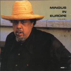 Mingus in Europe, Volume 1 (Re-Issue) mp3 Live by Charles Mingus