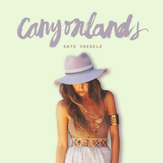 Canyonlands mp3 Album by Kate Voegele