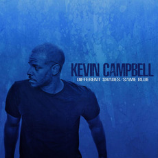 Different Shades / Same Blue mp3 Album by Kevin Campbell