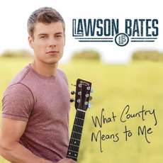 What Country Means To Me mp3 Album by Lawson Bates