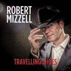 Travelling Shoes mp3 Album by Robert Mizzell