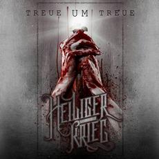 Treue um Treue (Limited Edition) mp3 Album by Heiliger Krieg