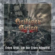 Leben heisst, um das Leben kämpfen! mp3 Album by Heiliger Krieg