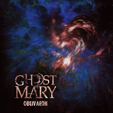Oblivaeon mp3 Album by Ghost of Mary