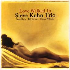 Love walked in mp3 Album by Steve Kuhn Trio