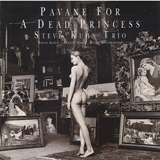 Pavane For A Dead Princess mp3 Album by Steve Kuhn Trio