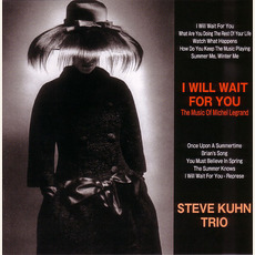 I Will Wait For You mp3 Album by Steve Kuhn Trio