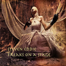 Freaks On A Stage mp3 Album by Steven Eddie
