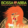 Bossa Loves ABBA: Bossa Nova & Chilled Songbook Of ABBA