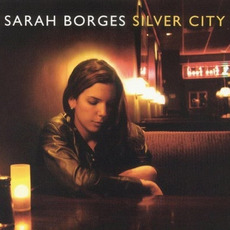 Silver City mp3 Album by Sarah Borges