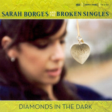 Diamonds in the Dark mp3 Album by Sarah Borges & The Broken Singles