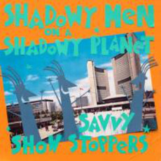 Savvy Show Stoppers (Re-Issue) mp3 Album by Shadowy Men On A Shadowy Planet