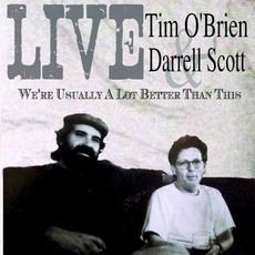 We're Usually a Lot Better Than This mp3 Album by Tim O'Brien & Darrell Scott