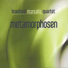 Metamorphosen mp3 Album by The Branford Marsalis Quartet