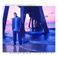 Footsteps of Our Fathers mp3 Album by The Branford Marsalis Quartet
