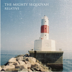 Relative mp3 Album by The Mighty Sequoyah
