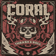 Thrash And Roll mp3 Album by Coral