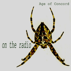 Age Of Concord: On The Radio mp3 Album by Chris Antblad